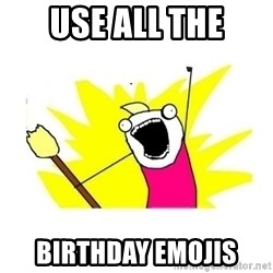 clean all the things blank template - Use all the Birthday emojis