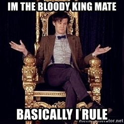 Hipster Doctor Who - im the bloody king mate BASICALLY i rule