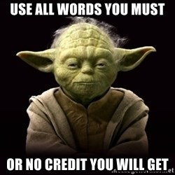 ProYodaAdvice - Use all words you must or no credit you will get