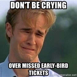 Dawson Crying - DON'T BE crying over missed EARLY-BIRD TICKETS