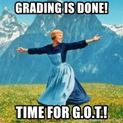 Sound Of Music Lady - Grading is done! Time for G.O.T.!
