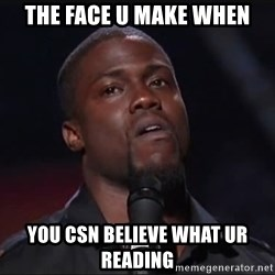 Kevin Hart Face - The face u make when You csn believe what ur reading