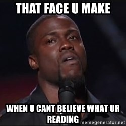 Kevin Hart Face - That face u make When u cant believe what ur reading
