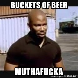James Doakes surprise - Buckets of beer Muthafucka