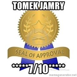 official seal of approval - Tomek Jamry  *****7/10*****