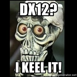 Achmed the dead terrorist - DX12? I KEEL IT!