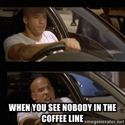 Vin Diesel Car - when you see nobody in the coffee line