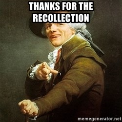 Ducreux - Thanks for the recollection