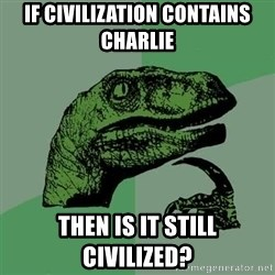 Raptor - If CIVilization contains charlie then is it still civilized?