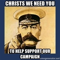 your country needs you - christs we need you to help support our campaign