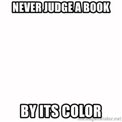 fondo blanco white background - NEVER JUDGE A BOOK BY ITS COLOR