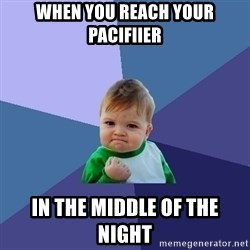 Success Kid - When you reach your pacifiier In the middle of the night