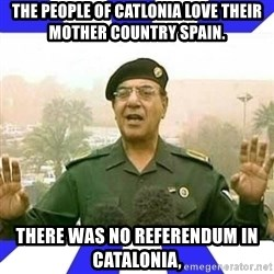 Comical Ali - The People of Catlonia Love their Mother Country Spain. There was No Referendum in Catalonia,