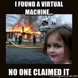 burning house girl - I found a virtual machine... No one claimed it