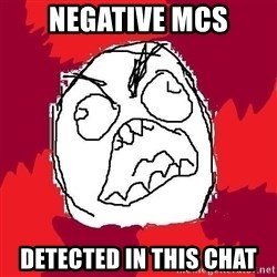 Rage FU - NEgative MCS Detected in this chat