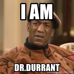 Confused Bill Cosby  - I am Dr.Durrant