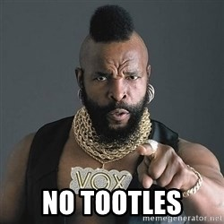 Mr T - NO TOOTLES
