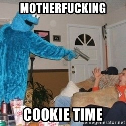Bad Ass Cookie Monster - motherfucking cookie time