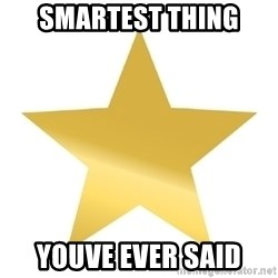 Gold Star Jimmy - Smartest thing Youve ever said