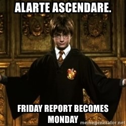 Harry Potter Come At Me Bro - Alarte Ascendare. Friday report becomes Monday