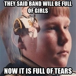 PTSD Clarinet Boy - They said band will be fUll of girls Now it is full of tears