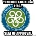 Seal Of Approval - Yo no odio a cataluña pero... Seal Of Approval