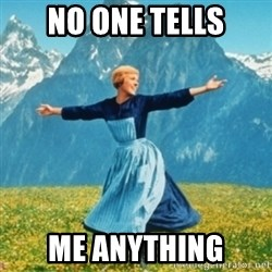 Sound Of Music Lady - no one tells me anything