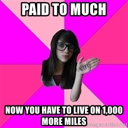 Idiot Nerd Girl - Paid to much Now You have to live on 1,000 more miles