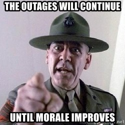 Military logic - the outages will continue until morale improves