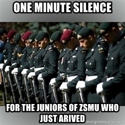 Moment Of Silence - One minute silence For the juniors of zsmu who JUST ARIVED