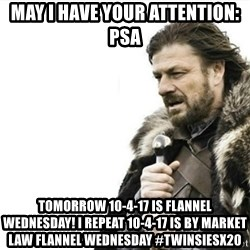 Prepare yourself - may i have your attention: psa tomorrow 10-4-17 is flannel wednesday! i repeat 10-4-17 is by market law flannel wednesday #twinsiesx20