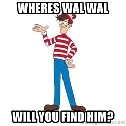 Where's Waldo - WHERES WAL WAL WILL YOU FIND HIM?