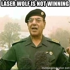 Baghdad Bob - Laser wolf is not WiNning