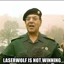 Baghdad Bob - Laserwolf is not winning