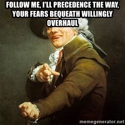 Ducreux - Follow me, I'll precedence the way, your fears bequeath willingly overhaul