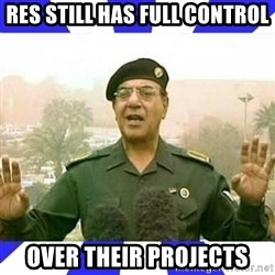 Comical Ali - RES STILL HAS FULL CONTROL OVER THEIR PROJECTS
