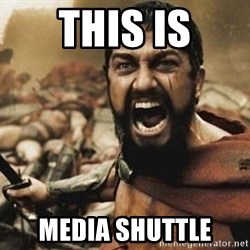300 - THIS IS MEDIA SHUTTLE