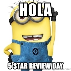 Despicable Me Minion - Hola 5 Star REview Day