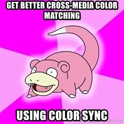 Slowpoke - get better cross-media color matching using color sync