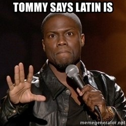 Kevin Hart - tommy says latin is