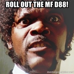 Mad Samuel L Jackson - Roll out the mF D88!