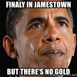 Obama Crying - FinalY in Jamestown  But there's no golD