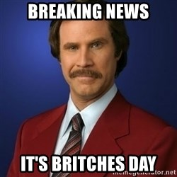 Anchorman Birthday - breaking news it's britches day