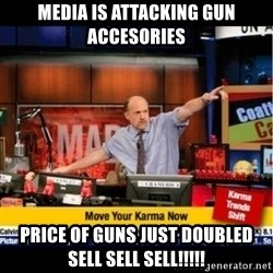 Mad Karma With Jim Cramer - Media is attacking gun Accesories Price of guns just Doubled sell sell sell!!!!!
