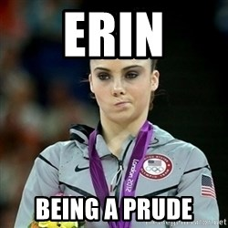 Not Impressed McKayla - Erin Being a prude
