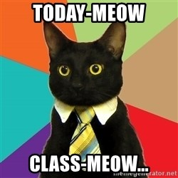 Business Cat - today-meow  class-meow...