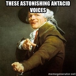 Ducreux - These astonishing antacid voices