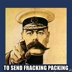 your country needs you - to send fracking packing