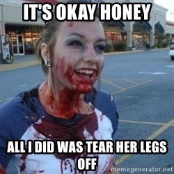 Scary Nympho - IT'S OKAY HONEY ALL I DID WAS TEAR HER LEGS OFF