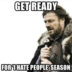 Prepare yourself - GET READY For 'I HAte PEople' Season